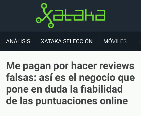Xataka: Me pagan por hacer reviews falsas