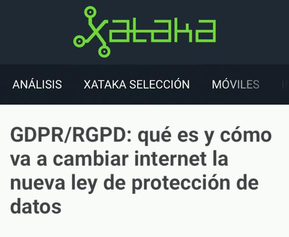 Xataka: RGPD: Qué es y cómo va a cambiar Internet la nueva ley de protección de datos